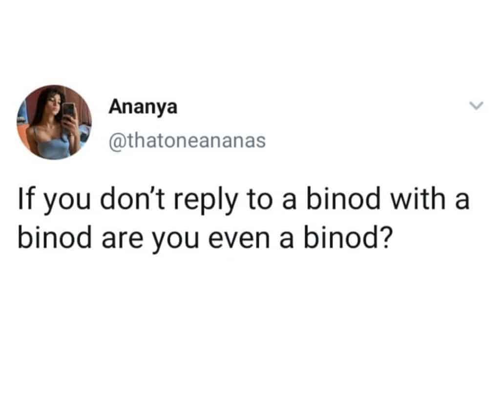 everything is binod(are you binod